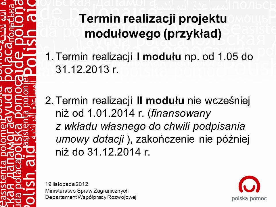 Termin realizacji projektu modułowego (przykład) 1.Termin realizacji I modułu np.