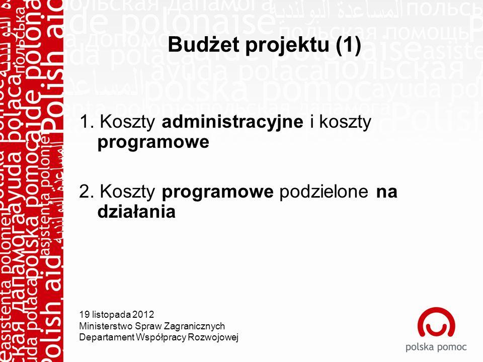 Budżet projektu (1) 1. Koszty administracyjne i koszty programowe 2.