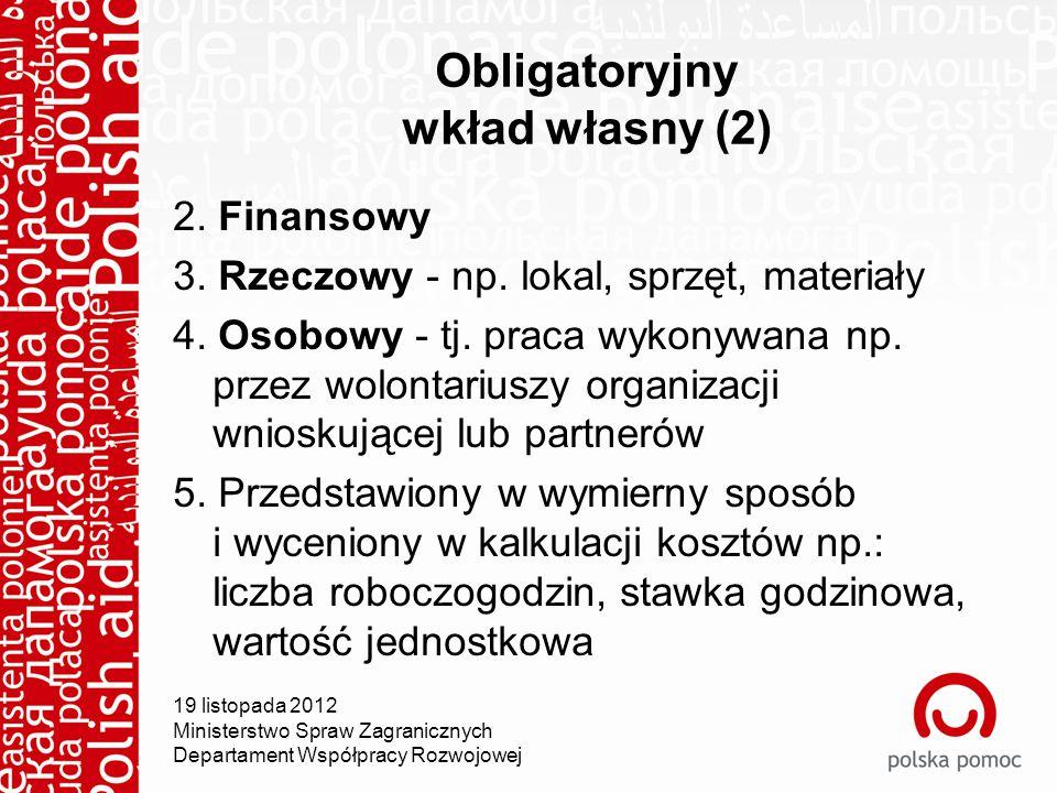 Obligatoryjny wkład własny (2) 2. Finansowy 3. Rzeczowy - np.