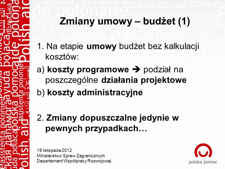 Zmiany umowy – budżet (1) 1.