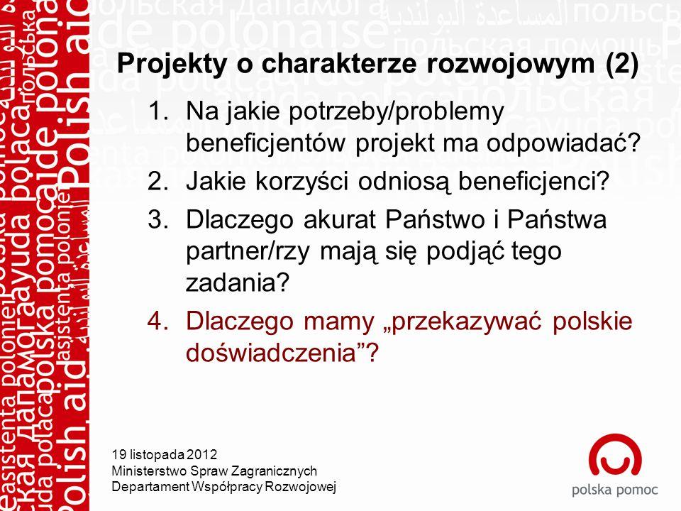 Projekty o charakterze rozwojowym (2) 1.Na jakie potrzeby/problemy beneficjentów projekt ma odpowiadać.