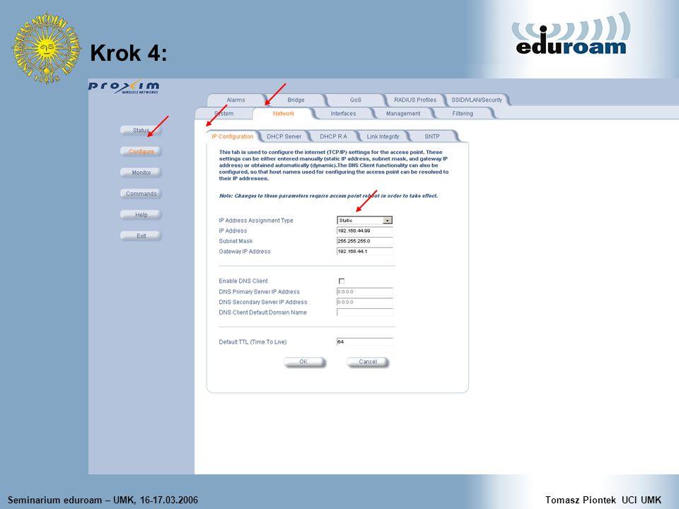 Seminarium eduroam – UMK, 16-17.03.2006Tomasz Piontek UCI UMK Krok 4: