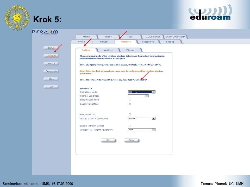 Seminarium eduroam – UMK, 16-17.03.2006Tomasz Piontek UCI UMK Krok 5: