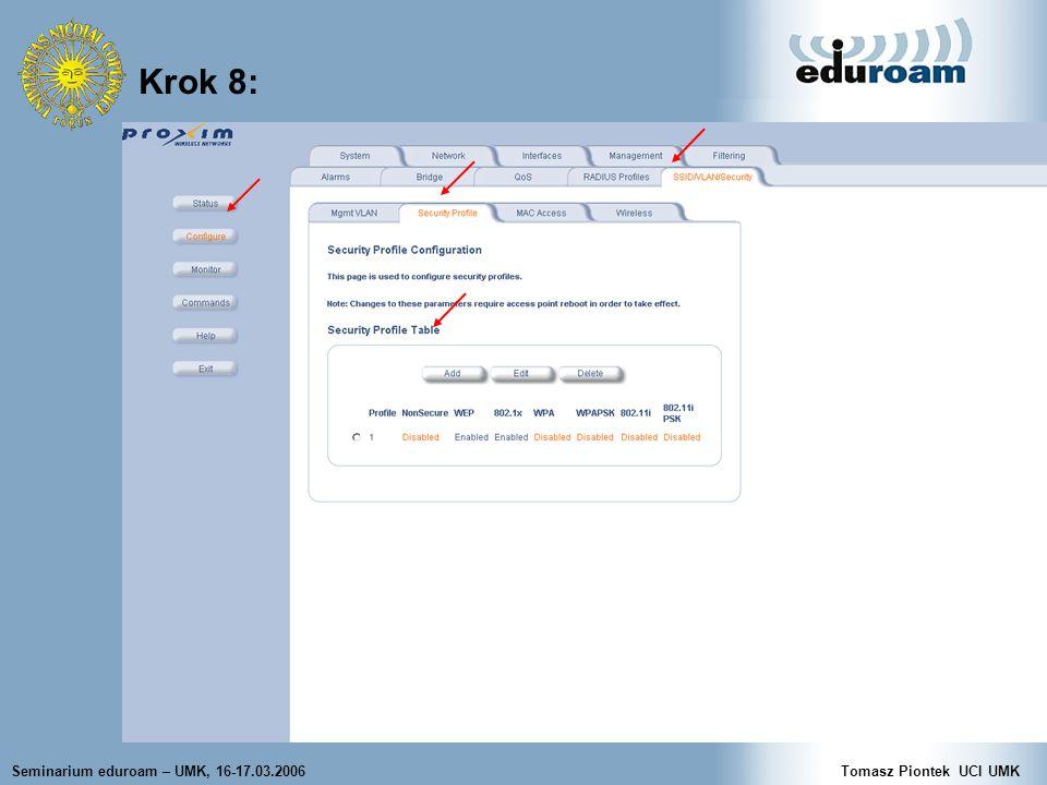 Seminarium eduroam – UMK, 16-17.03.2006Tomasz Piontek UCI UMK Krok 8: