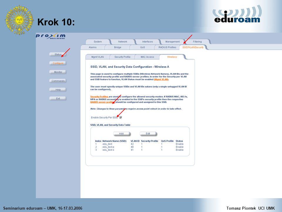 Seminarium eduroam – UMK, 16-17.03.2006Tomasz Piontek UCI UMK Krok 10: