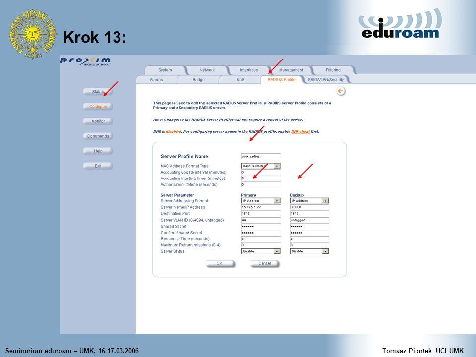 Seminarium eduroam – UMK, 16-17.03.2006Tomasz Piontek UCI UMK Krok 13:
