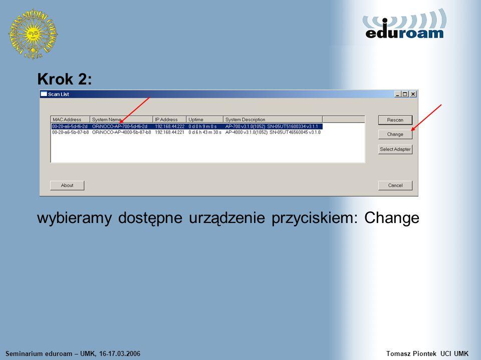 Seminarium eduroam – UMK, 16-17.03.2006Tomasz Piontek UCI UMK Określenie rozgłaszanego SSID ORiNOCO AP-700 posiada możliwość określenia jaki SSID jest rozgłaszany.