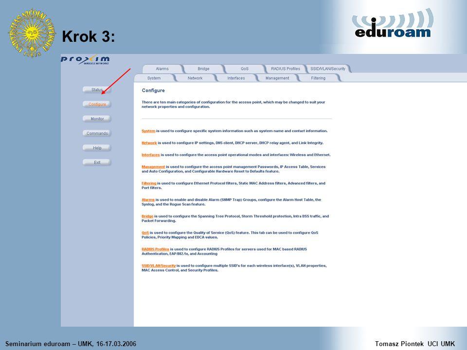 Seminarium eduroam – UMK, 16-17.03.2006Tomasz Piontek UCI UMK Krok 10 cd.: