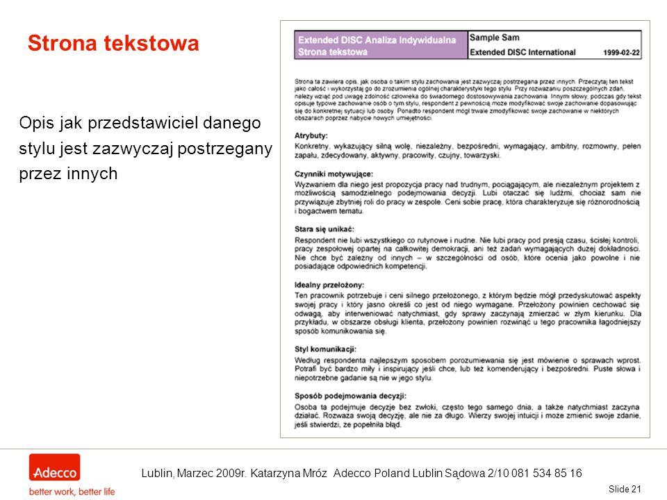 Strona tekstowa Slide 21 Opis jak przedstawiciel danego stylu jest zazwyczaj postrzegany przez innych Lublin, Marzec 2009r. Katarzyna Mróz Adecco Pola