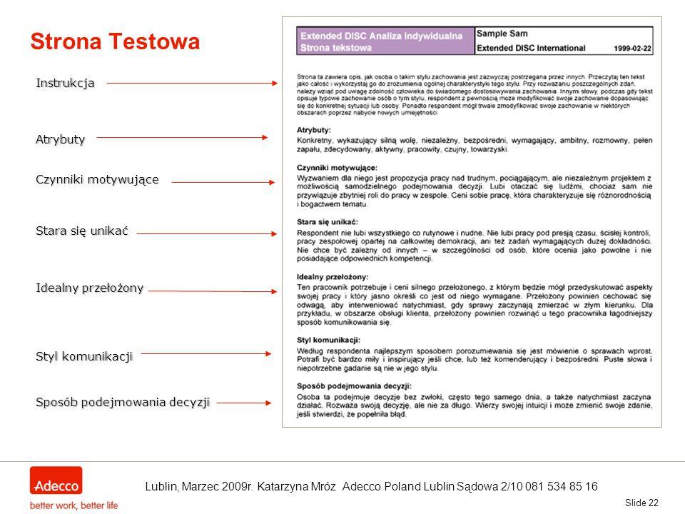 Strona Testowa Slide 22 Atrybuty Czynniki motywujące Stara się unikać Idealny przełożony Styl komunikacji Sposób podejmowania decyzji Instrukcja Lubli