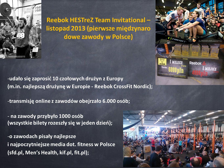 -udało się zaprosić 10 czołowych drużyn z Europy (m.in. najlepszą drużynę w Europie - Reebok CrossFit Nordic); -transmisję online z zawodów obejrzało