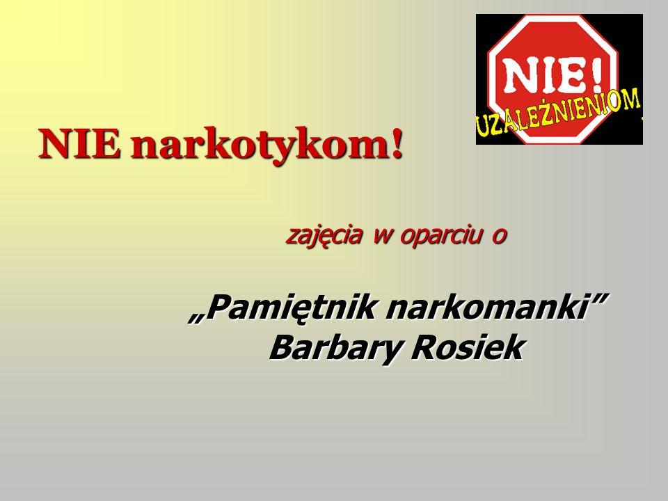 """NIE narkotykom! zajęcia w oparciu o """"Pamiętnik narkomanki"""" Barbary Rosiek"""