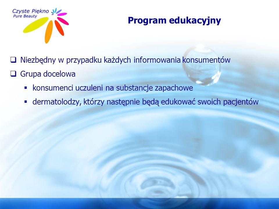 www.czystepiekno.pl Program edukacyjny  Niezbędny w przypadku każdych informowania konsumentów  Grupa docelowa  konsumenci uczuleni na substancje z