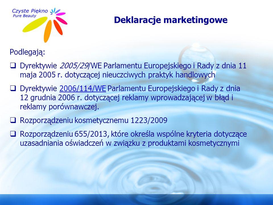 www.czystepiekno.pl Deklaracje marketingowe Podlegają:  Dyrektywie 2005/29/WE Parlamentu Europejskiego i Rady z dnia 11 maja 2005 r. dotyczącej nieuc