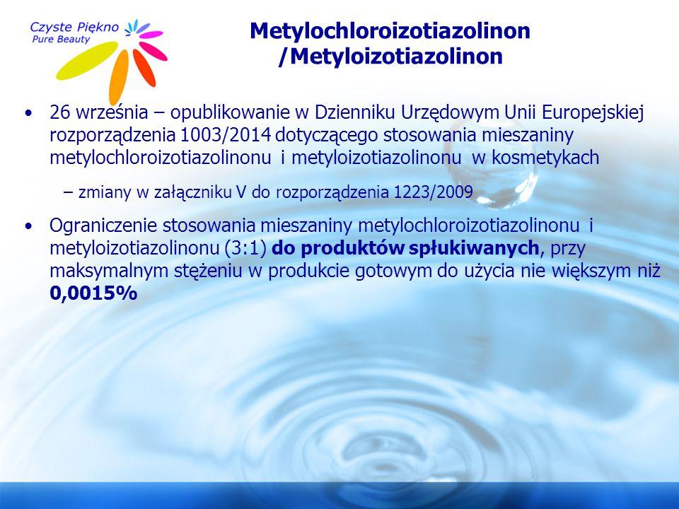 www.czystepiekno.pl Metylochloroizotiazolinon /Metyloizotiazolinon 26 września – opublikowanie w Dzienniku Urzędowym Unii Europejskiej rozporządzenia