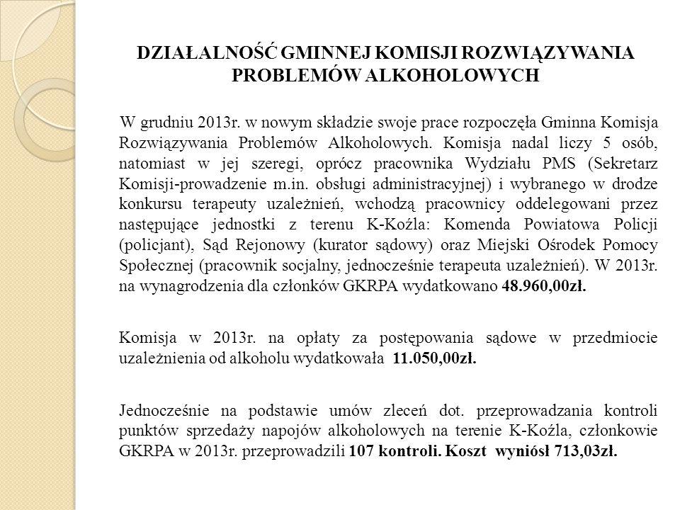 DZIAŁALNOŚĆ GMINNEJ KOMISJI ROZWIĄZYWANIA PROBLEMÓW ALKOHOLOWYCH W grudniu 2013r. w nowym składzie swoje prace rozpoczęła Gminna Komisja Rozwiązywania