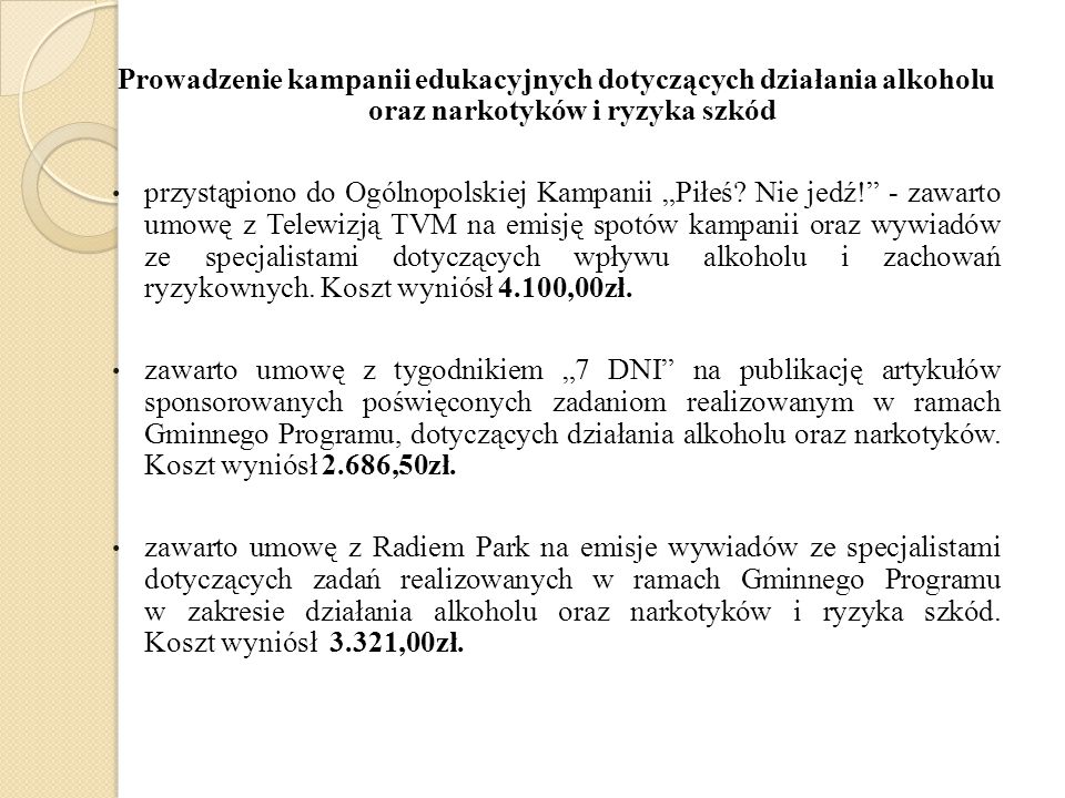 """Prowadzenie kampanii edukacyjnych dotyczących działania alkoholu oraz narkotyków i ryzyka szkód przystąpiono do Ogólnopolskiej Kampanii """"Piłeś? Nie je"""