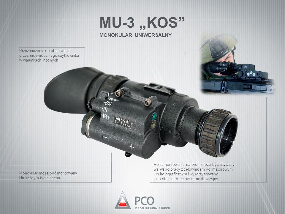 """MU-3 """"KOS"""" MONOKULAR UNIWERSALNY Przeznaczony do obserwacji przez indywidualnego użytkownika w warunkach nocnych Monokular może być montowany Na każdy"""