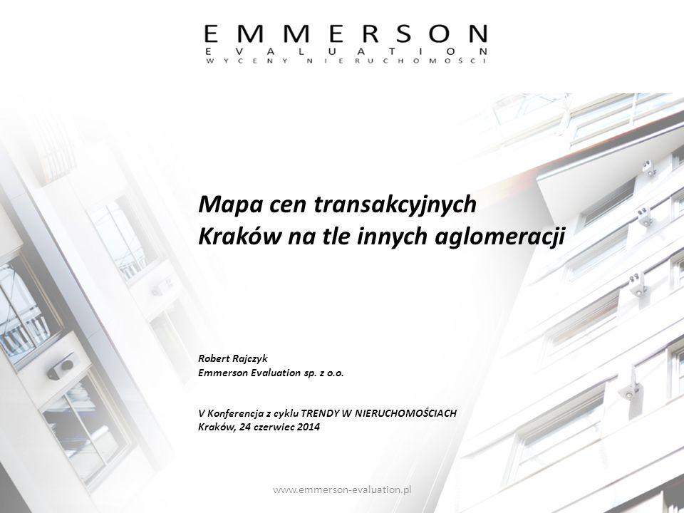 Mapa cen transakcyjnych Kraków na tle innych aglomeracji Robert Rajczyk Emmerson Evaluation sp. z o.o. V Konferencja z cyklu TRENDY W NIERUCHOMOŚCIACH