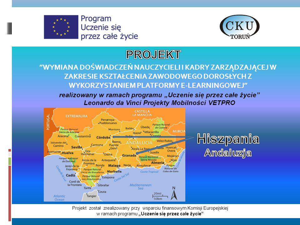 """Projekt został zrealizowany przy wsparciu finansowym Komisji Europejskiej w ramach programu """"Uczenie się przez całe życie WYMIANA DOŚWIADCZEŃ NAUCZYCIELI I KADRY ZARZĄDZAJĄCEJ W ZAKRESIE KSZTAŁCENIA ZAWODOWEGO DOROSŁYCH Z WYKORZYSTANIEM PLATFORMY E-LEARNINGOWEJ realizowany w ramach programu """"Uczenie się przez całe życie Leonardo da Vinci Projekty Mobilności VETPRO"""