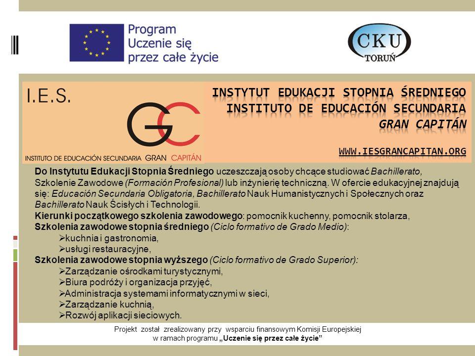 """Projekt został zrealizowany przy wsparciu finansowym Komisji Europejskiej w ramach programu """"Uczenie się przez całe życie Do Instytutu Edukacji Stopnia Średniego uczeszczają osoby chcące studiować Bachillerato, Szkolenie Zawodowe (Formación Profesional) lub inżynierię techniczną."""