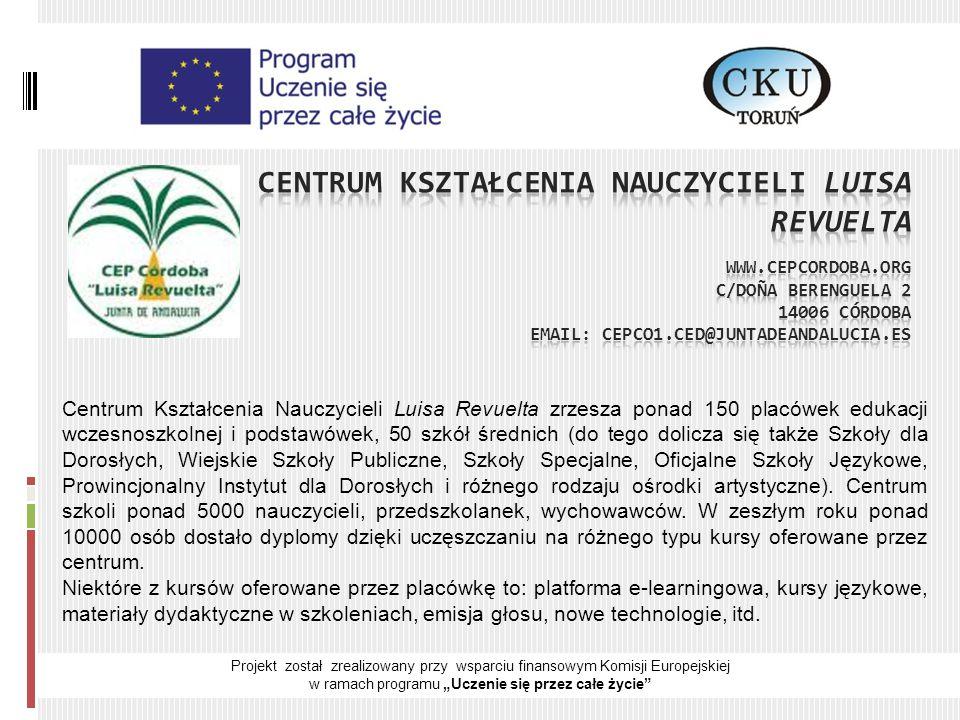 """Projekt został zrealizowany przy wsparciu finansowym Komisji Europejskiej w ramach programu """"Uczenie się przez całe życie CENTRUM KSZTAŁCENIA NAUCZYCIELI LUISA REVUELTA"""