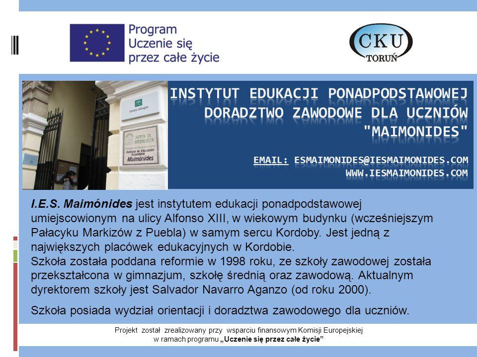"""Projekt został zrealizowany przy wsparciu finansowym Komisji Europejskiej w ramach programu """"Uczenie się przez całe życie I.E.S."""