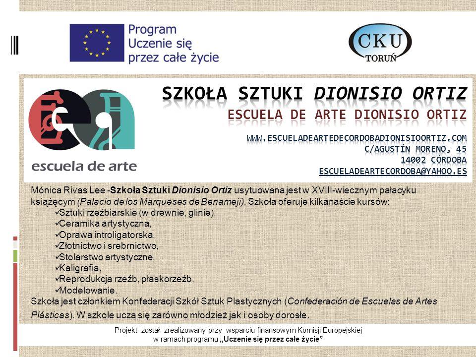 """Projekt został zrealizowany przy wsparciu finansowym Komisji Europejskiej w ramach programu """"Uczenie się przez całe życie Mónica Rivas Lee -Szkoła Sztuki Dionisio Ortiz usytuowana jest w XVIII-wiecznym pałacyku książęcym (Palacio de los Marqueses de Benamejí)."""
