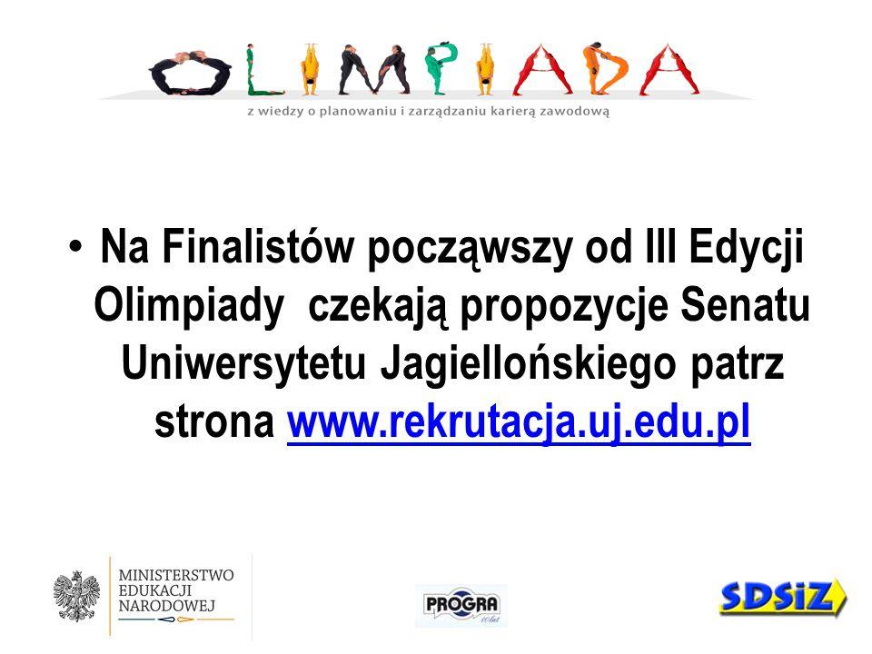 Na Finalistów począwszy od III Edycji Olimpiady czekają propozycje Senatu Uniwersytetu Jagiellońskiego patrz strona www.rekrutacja.uj.edu.plwww.rekrut