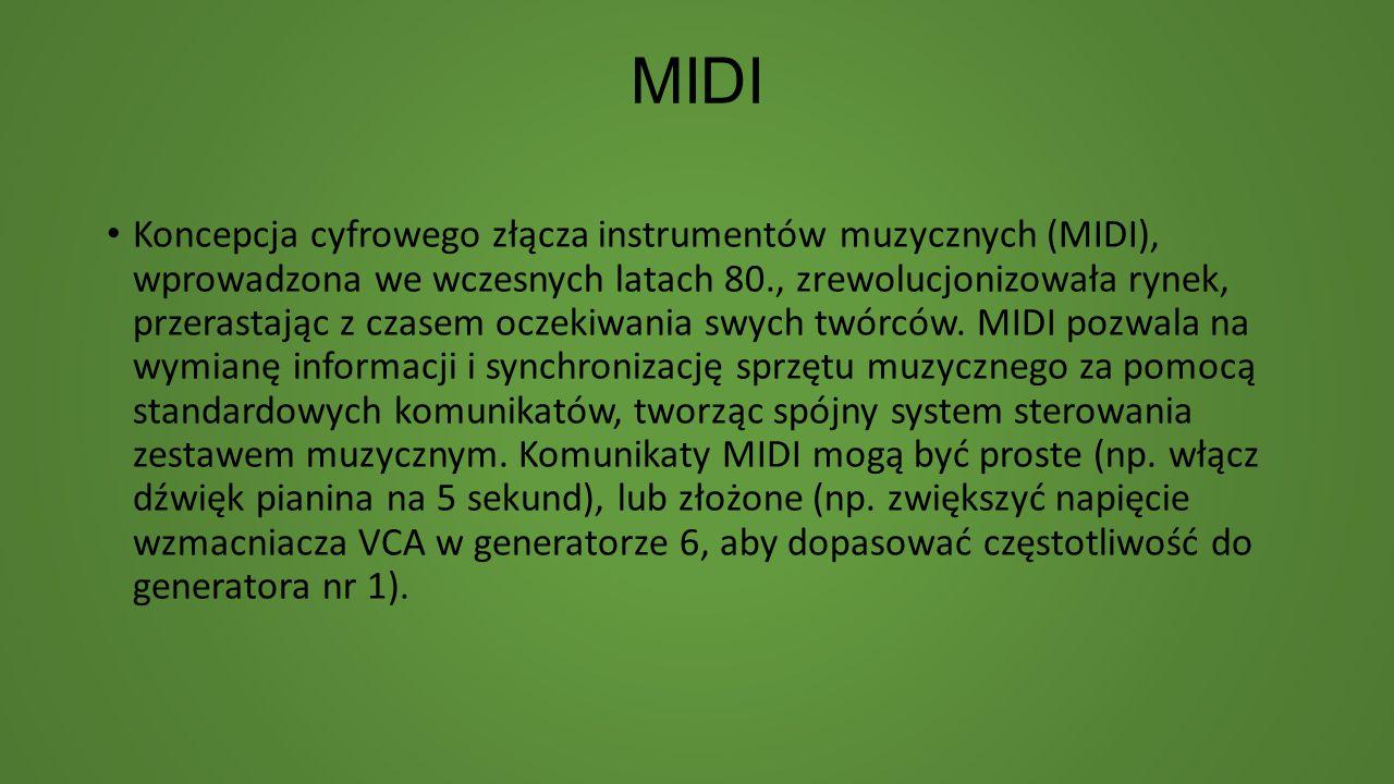 MIDI Koncepcja cyfrowego złącza instrumentów muzycznych (MIDI), wprowadzona we wczesnych latach 80., zrewolucjonizowała rynek, przerastając z czasem o