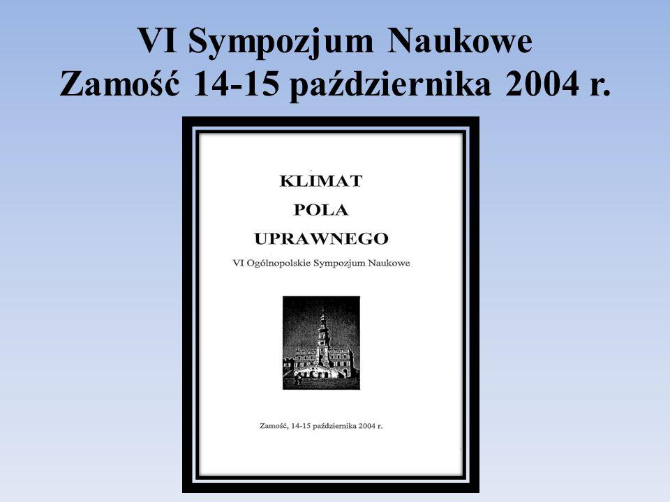 VI Sympozjum Naukowe Zamość 14-15 października 2004 r.