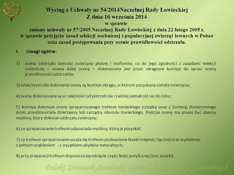 Wyciąg z Uchwały nr 54/2014Naczelnej Rady Łowieckiej Z dnia 16 września 2014 w sprawie zmiany uchwały nr 57/2005 Naczelnej Rady Łowieckiej z dnia 22 lutego 2005 r.