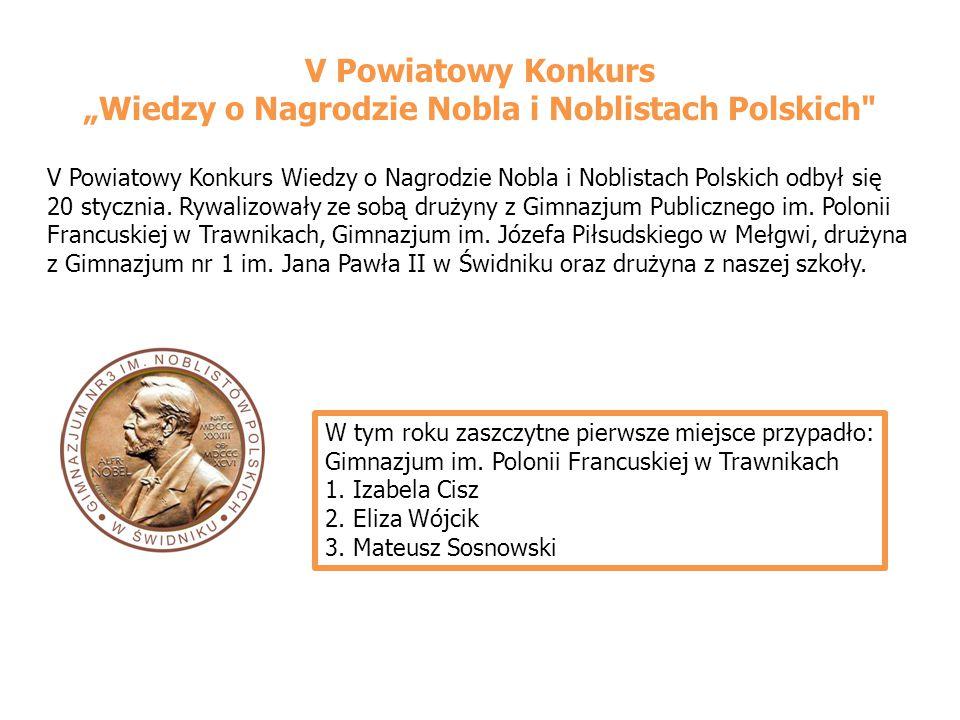 """V Powiatowy Konkurs """"Wiedzy o Nagrodzie Nobla i Noblistach Polskich V Powiatowy Konkurs Wiedzy o Nagrodzie Nobla i Noblistach Polskich odbył się 20 stycznia."""