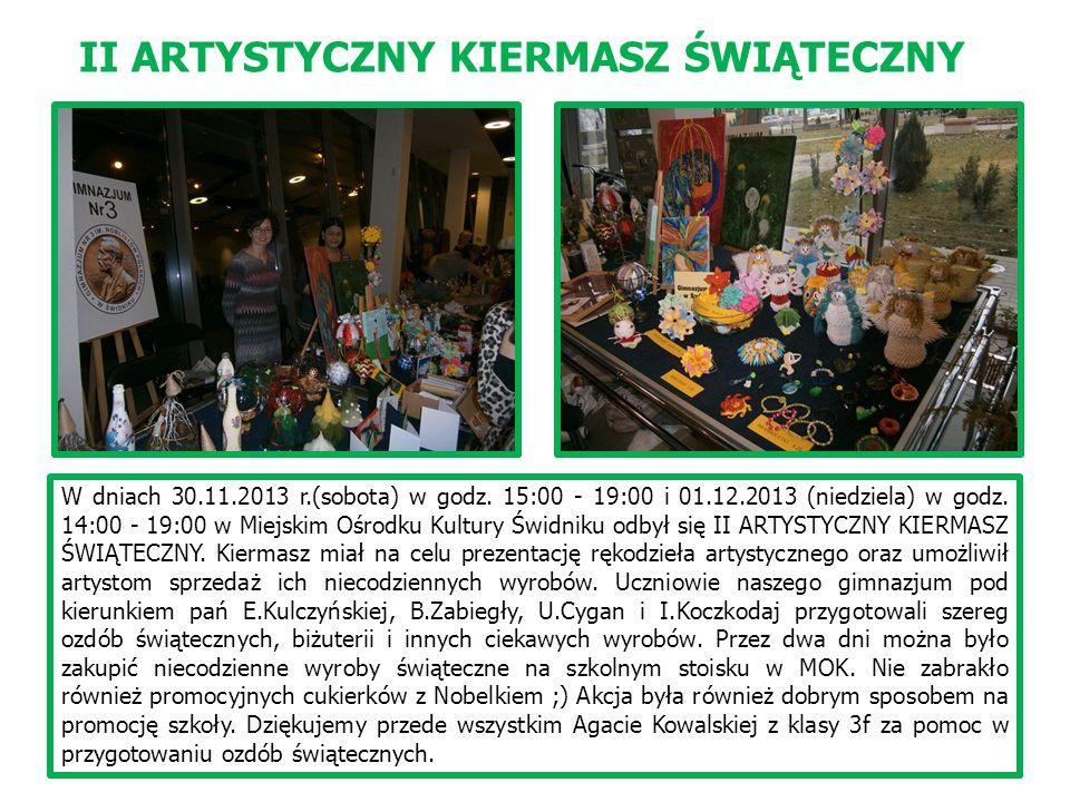 W dniach 30.11.2013 r.(sobota) w godz. 15:00 - 19:00 i 01.12.2013 (niedziela) w godz.