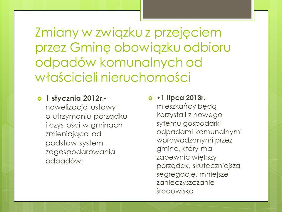 Zmiany w związku z przejęciem przez Gminę obowiązku odbioru odpadów komunalnych od właścicieli nieruchomości  1 lipca 2013r. - mieszkańcy będą korzys