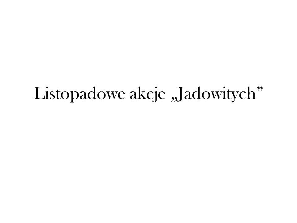 """Listopadowe akcje """"Jadowitych"""""""