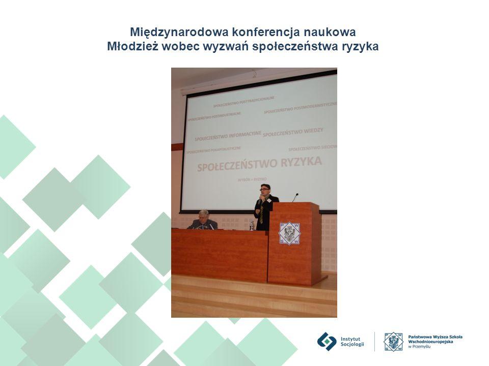 Międzynarodowa konferencja naukowa Młodzież wobec wyzwań społeczeństwa ryzyka