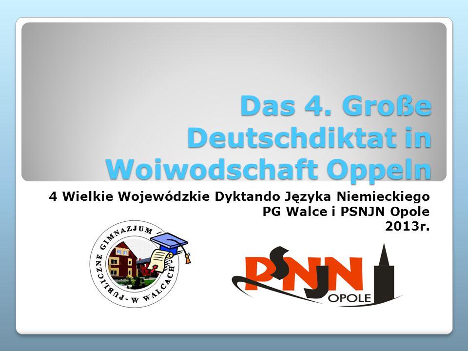 Das 4. Große Deutschdiktat in Woiwodschaft Oppeln 4 Wielkie Wojewódzkie Dyktando Języka Niemieckiego PG Walce i PSNJN Opole 2013r.