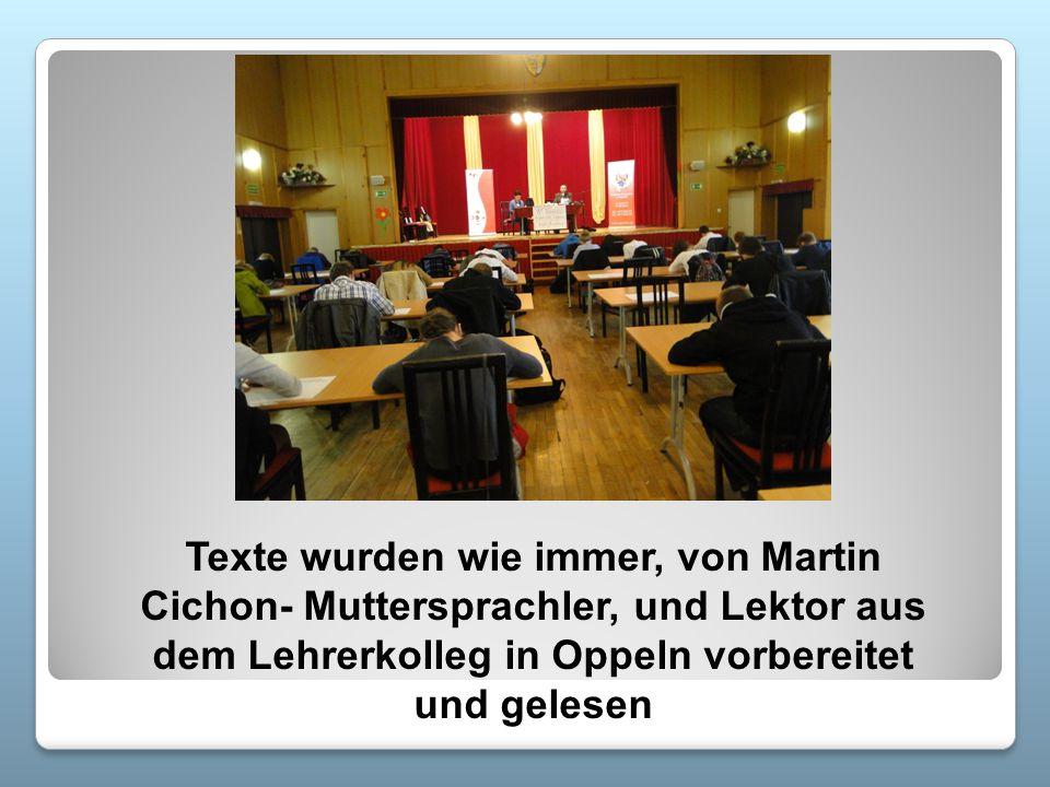 Texte wurden wie immer, von Martin Cichon- Muttersprachler, und Lektor aus dem Lehrerkolleg in Oppeln vorbereitet und gelesen