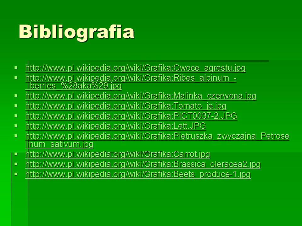 Bibliografia  http://www.pl.wikipedia.org/wiki/Grafika:Owoce_agrestu.jpg www.pl.wikipedia.org/wiki/Grafika:Owoce_agrestu.jpg  http://www.pl.wikipedi