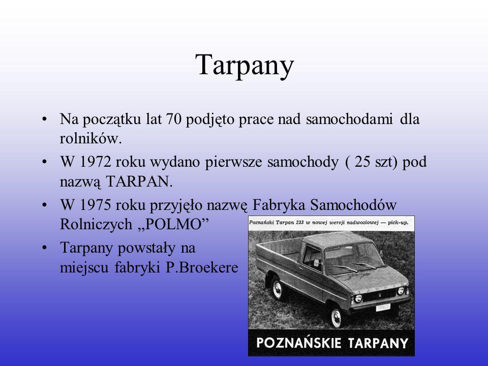 Tarpany Na początku lat 70 podjęto prace nad samochodami dla rolników.