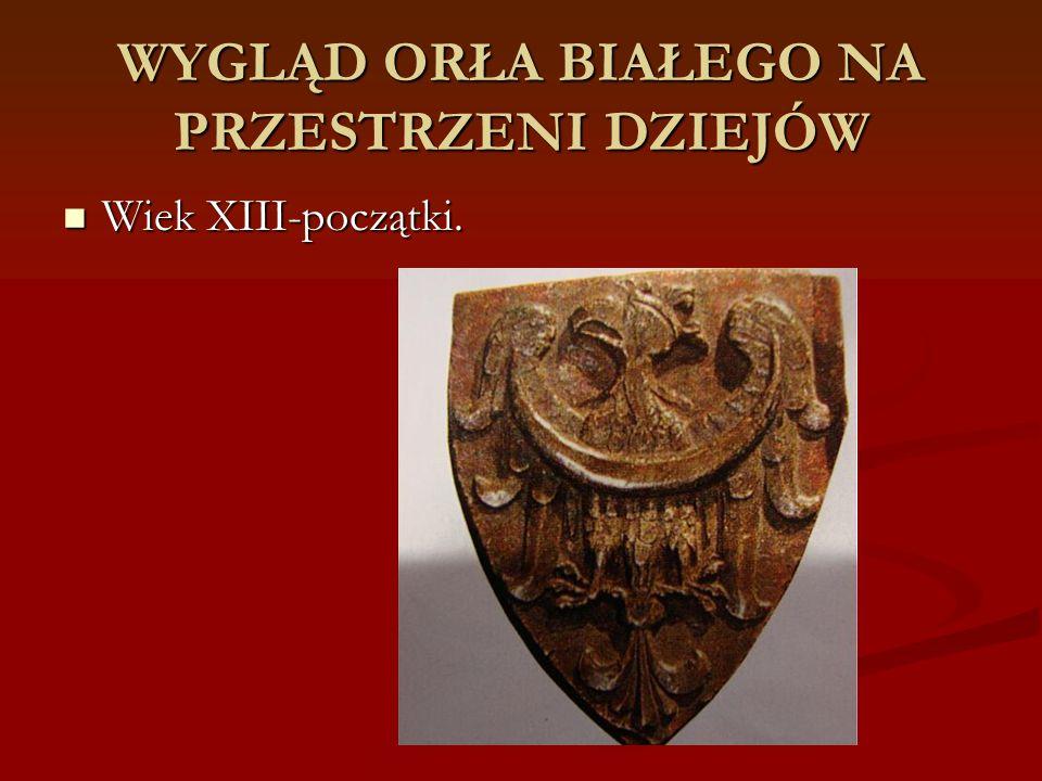 WYGLĄD ORŁA BIAŁEGO NA PRZESTRZENI DZIEJÓW Wiek XIII-początki. Wiek XIII-początki.