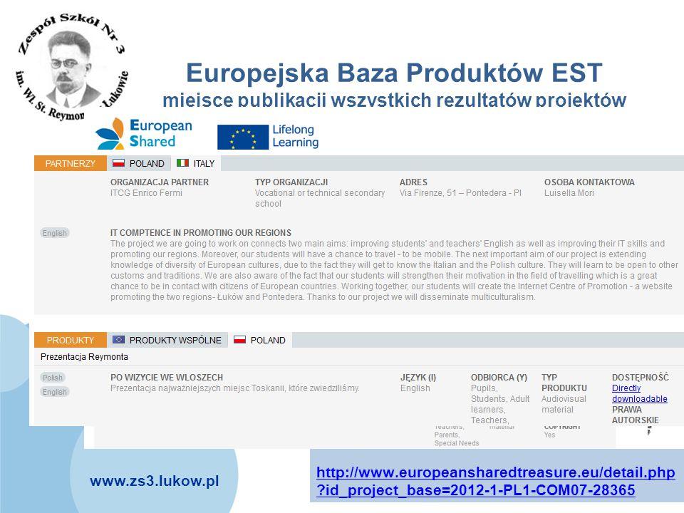 www.zs3.lukow.pl Company LOGO Europejska Baza Produktów EST miejsce publikacji wszystkich rezultatów projektów http://www.europeansharedtreasure.eu/de