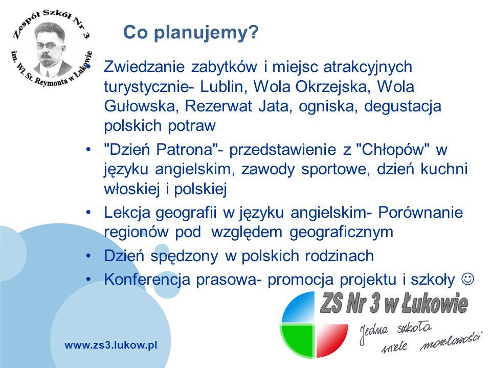 www.zs3.lukow.pl Company LOGO Co planujemy? Zwiedzanie zabytków i miejsc atrakcyjnych turystycznie- Lublin, Wola Okrzejska, Wola Gułowska, Rezerwat Ja