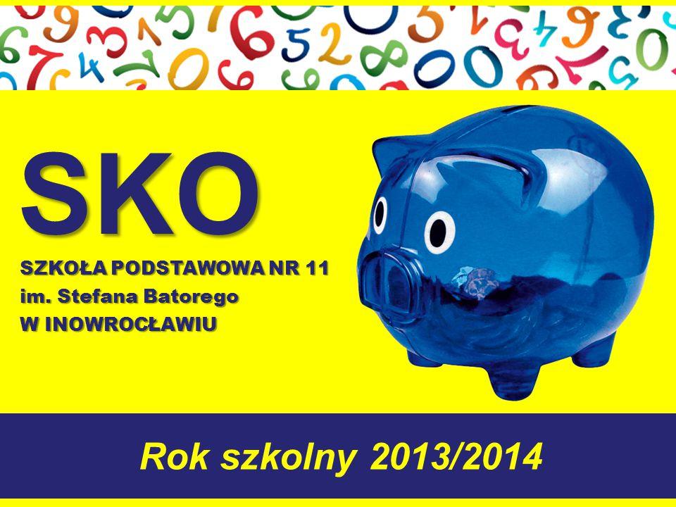 SZKOŁA PODSTAWOWA NR 11 im. Stefana Batorego W INOWROCŁAWIU Rok szkolny 2013/2014 SKO