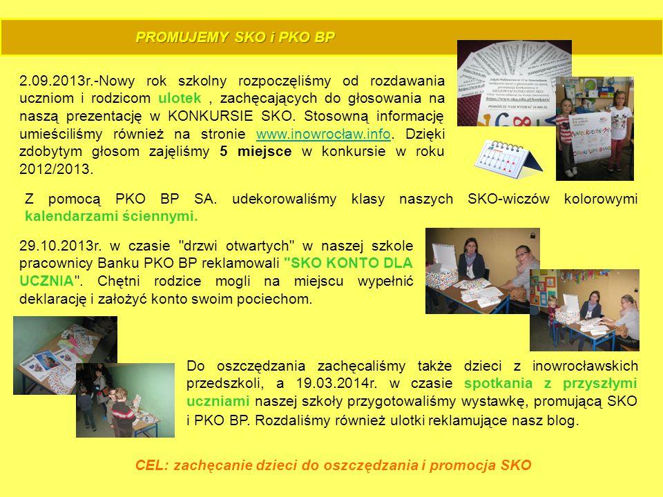 PROMUJEMY SKO i PKO BP 2.09.2013r.-Nowy rok szkolny rozpoczęliśmy od rozdawania uczniom i rodzicom ulotek, zachęcających do głosowania na naszą prezen