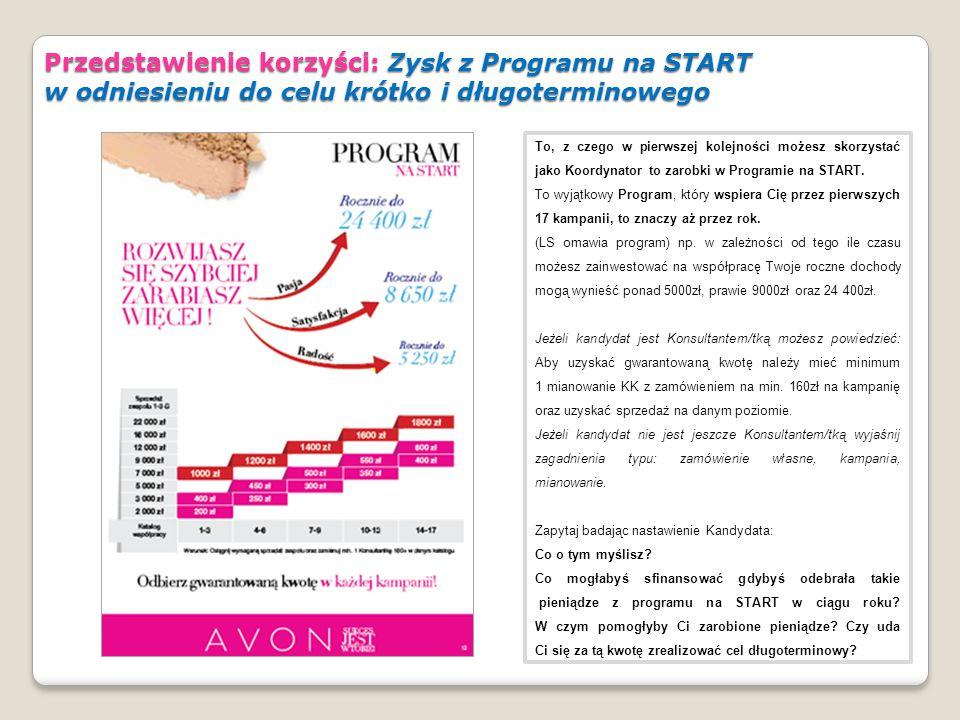 Przedstawienie korzyści: Zysk z Programu na START w odniesieniu do celu krótko i długoterminowego To, z czego w pierwszej kolejności możesz skorzystać