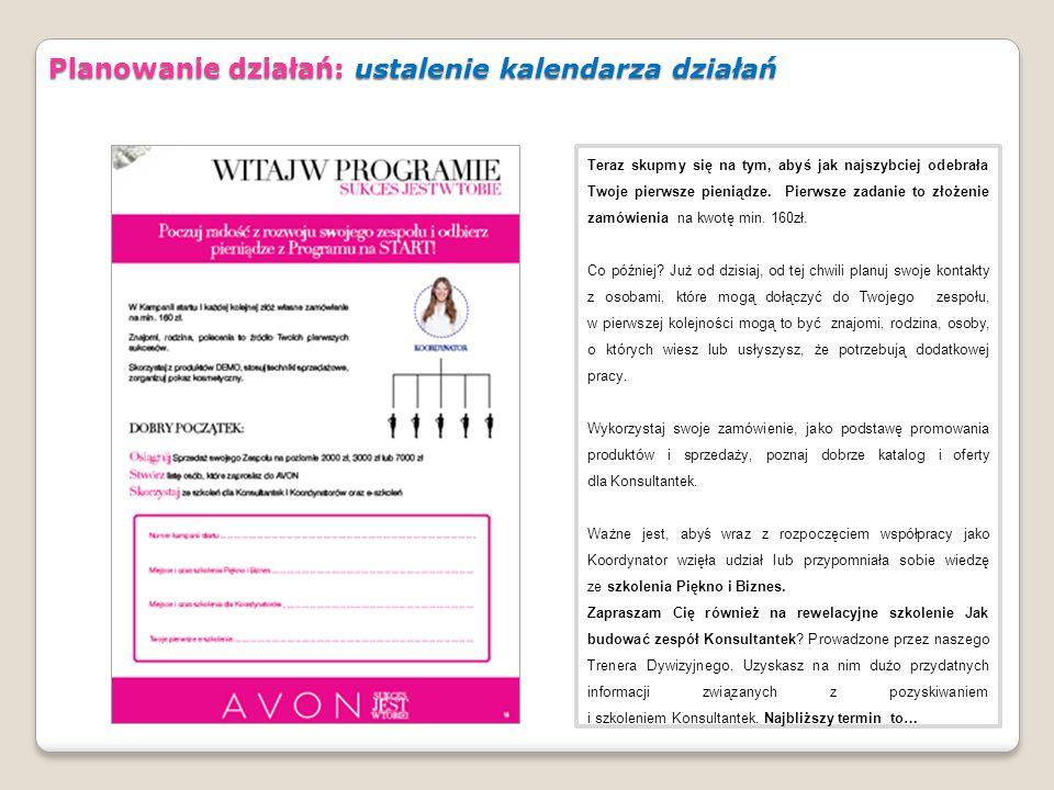 Pierwsze zadanie to złożenie zamówienie na kwotę min. 160 PLN, a kolejne… Planowanie działań: ustalenie kalendarza działań Teraz skupmy się na tym, ab