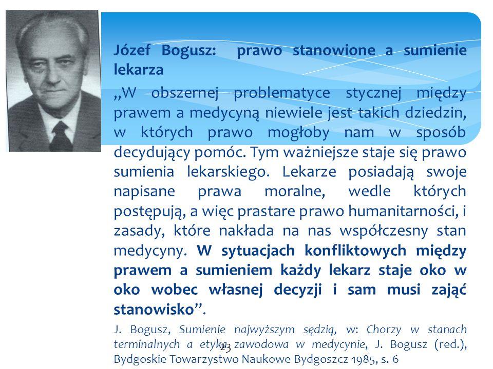 """Józef Bogusz: prawo stanowione a sumienie lekarza """"W obszernej problematyce stycznej między prawem a medycyną niewiele jest takich dziedzin, w których"""