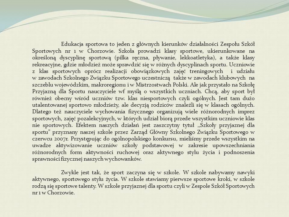 Edukacja sportowa to jeden z głównych kierunków działalności Zespołu Szkół Sportowych nr 1 w Chorzowie.